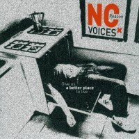 NO REASON VOICES - Give Us A Better Place