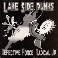DEFECTIVE FORCE / RADICAL UP - Lake Side Punks - Split