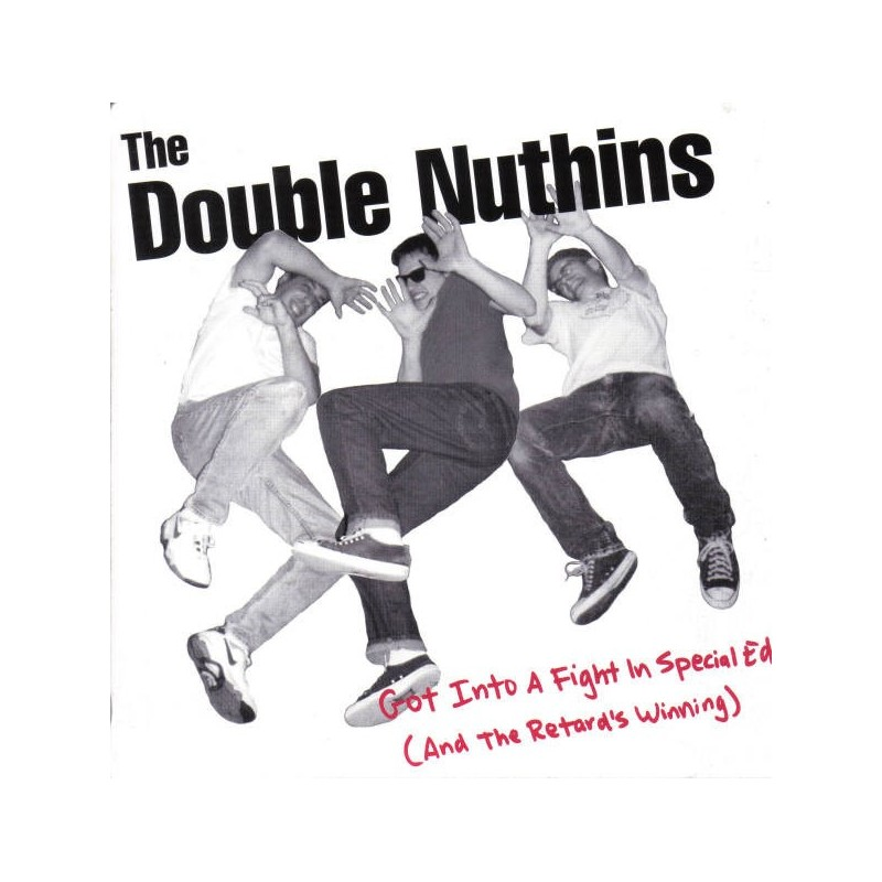DOUBLE NUTHINS, THE - Got Into A Fight In Special...