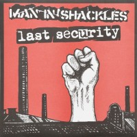 LAST SECURITY / MAN IN SHACKLES - Split