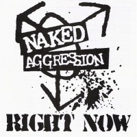 NAKED AGGRESSION - Right Now