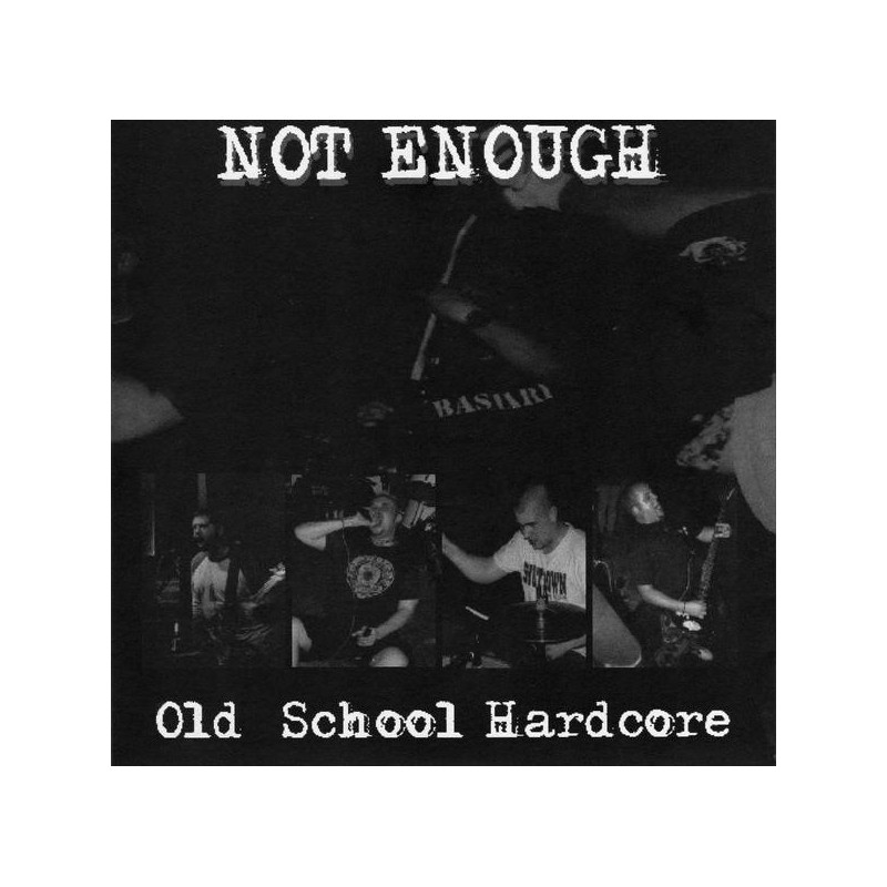 NOT ENOUGH - Old School Hardcore