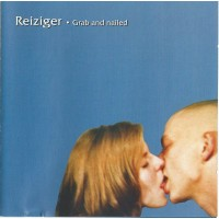 REIZIGER - Grab And Nailed