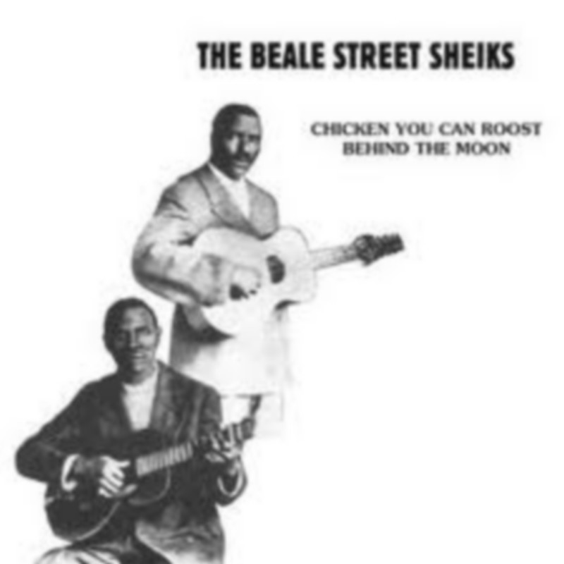 Beale Street Sheiks, The - Chicken You Can Roost Behind The Moon