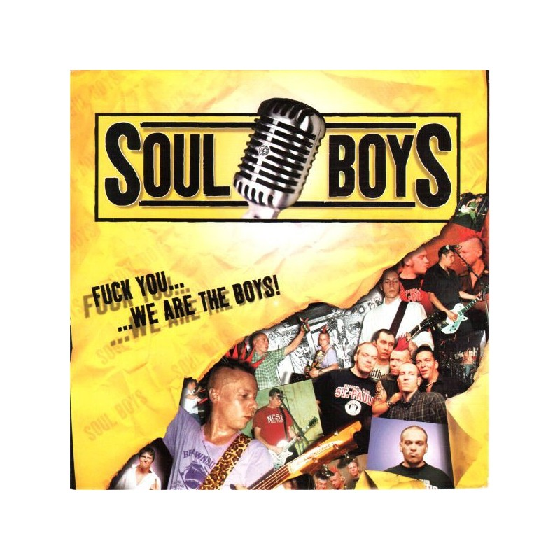 SOUL BOYS - Fuck You...We Are The Boys !