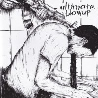 ULTIMATE BLOWUP - Ultimate Blowup