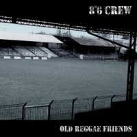 8°6 CREW - Old Reggae Friends