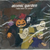 ATOMIC GARDEN - Hate Teen Or Older