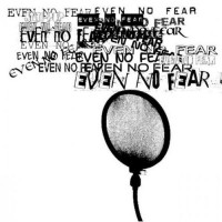 EVEN NO FEAR - Anti Pop