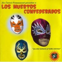 LOS MUERTOS CONFEDERADOS - Ya Sin Tabaco Y Todo