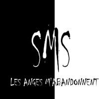SMS - Les Anges M'abandonnent