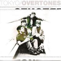 TOKYO / OVERTONES - Tokyo / Overtones