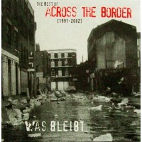 ACROSS THE BORDER - Was Bleibt