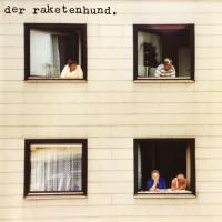 DER RAKETENHUND - Raus Aus Gartenstadt...
