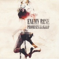 ENEMY ROSE - Promises We'll Never Keep