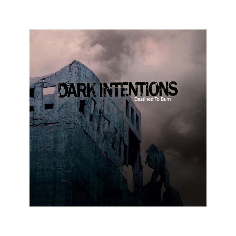 DARK INTENTIONS - Destined To Burn