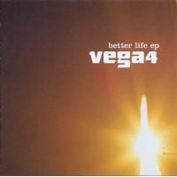 VEGA 4 - Better Life Ep