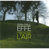 JEAN PAUL EFFE - Prendre L'air