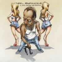 R. L. Burnside - A Ass Pocket Full Of Whisky