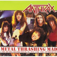 ANTHRAX - Metal Thrashing Mad 1989