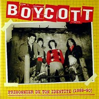 BOYCOTT - Prisonnier De Ton Identité ( 1989 - 90 )