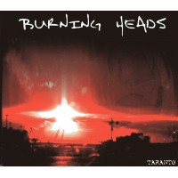 BURNING HEADS - Taranto