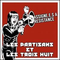 LES PARTISANS / LES TROIS HUIT - Assigné-es A Résistance - Split