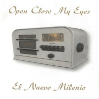 OPEN CLOSE MY EYES - El Nuevo Milenio