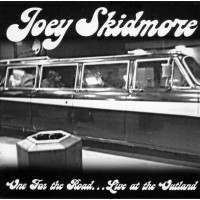 JOEY SKIDMORE - Live At The Outland