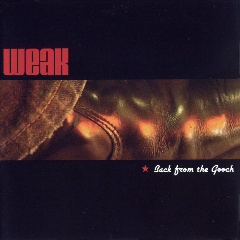 WEAK - Back From The Gooch