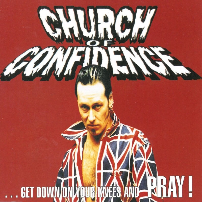 CHURCH OF CONFIDENCE - Get Down On Your Knees And Pray