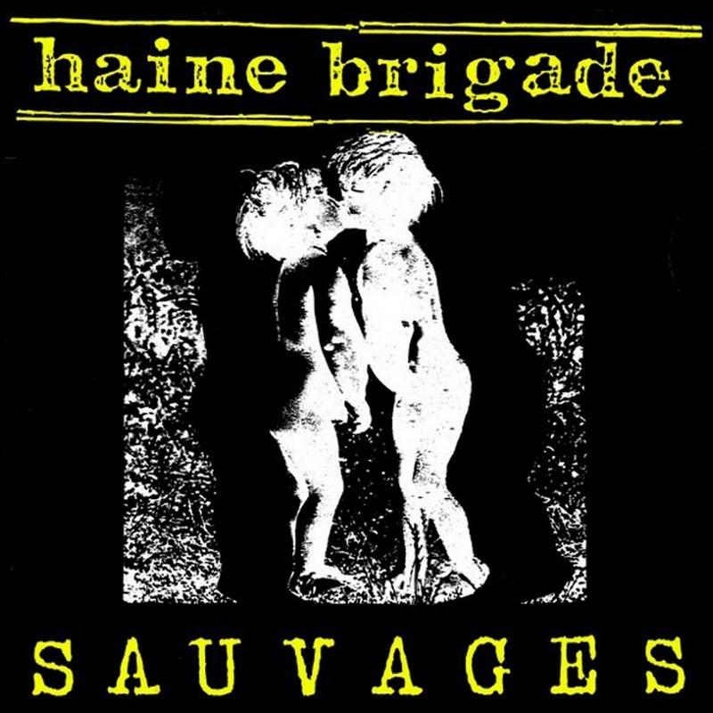 HAINE BRIGADE - Sauvages