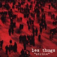 LES THUGS - Strike
