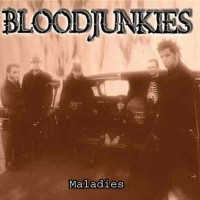 Bloodjunkies - Maladies