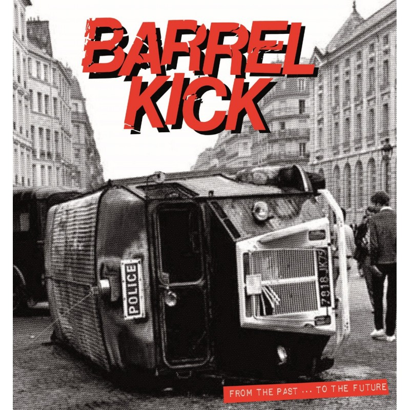 BARREL KICK - From The Past To The Future