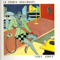 LA SOURIS DEGLINGUEE - Eddy Jones