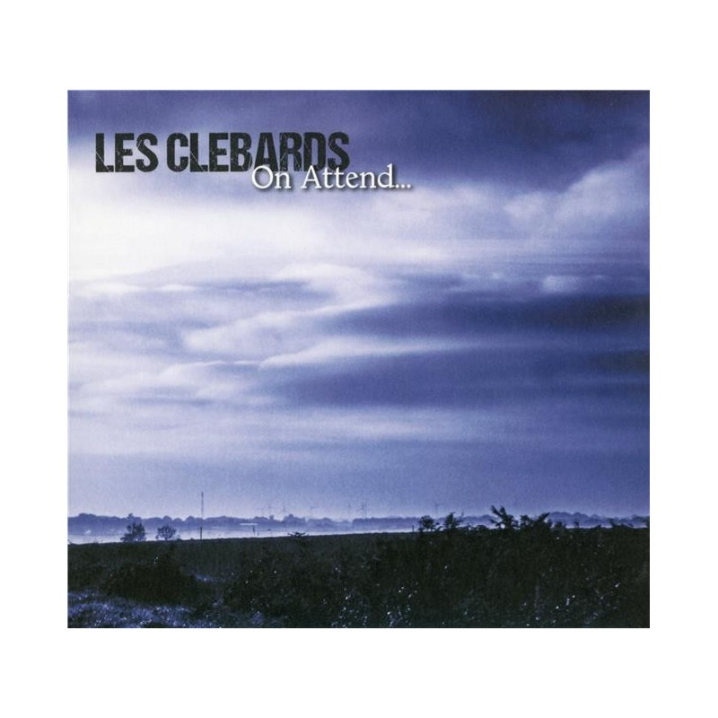 LES CLEBARDS - On Attend