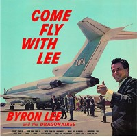 BYRON LEE & DRAGONAIRES - Come Fly With Lee