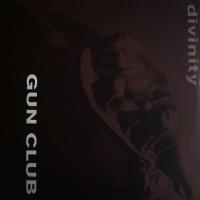THE GUN CLUB - Divinity