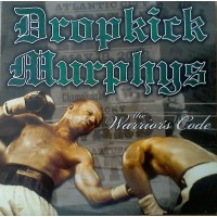 DROPKICK MURPHYS - The Warriors Code