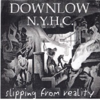 DOWNLOW N.Y.H.C - Slipping From Reality