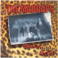 THE MADCAPS - Cheers, Hello !