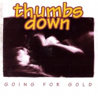 THUMBS DOWN - Going For Gold