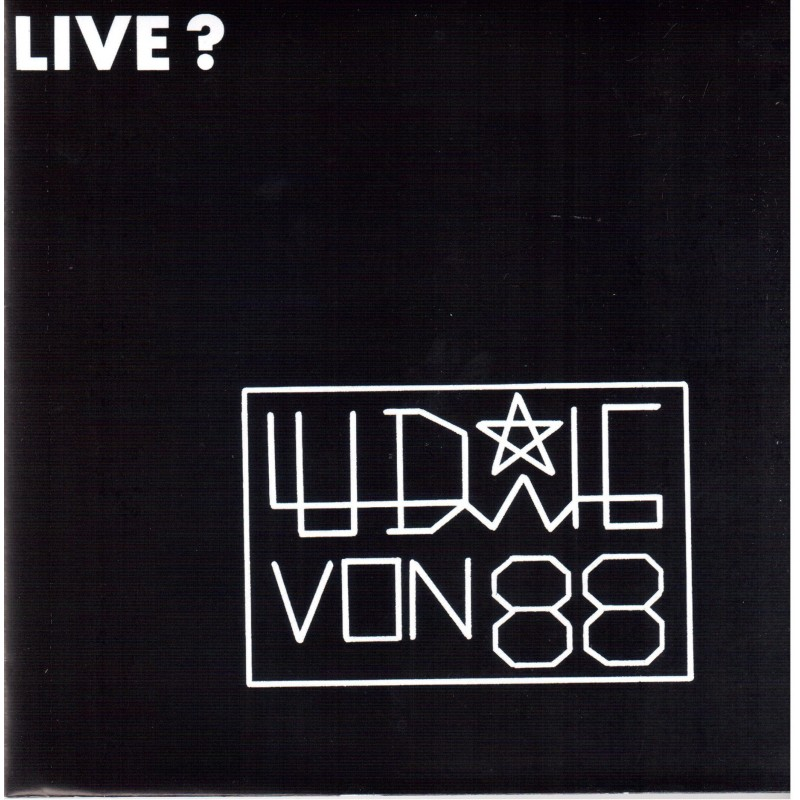 LUDWIG VON 88 - Live ?