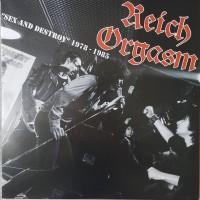 REICH ORGASM - Sex And Destroy / 1978 1985