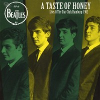 BEATLES, THE - A Taste Of Honey - Live At The Star Club, Hamburg 1962