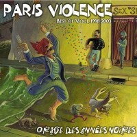 PARIS VIOLENCE - Best Of Vol.1 1998 - 2003 - Orage Des Années Noires