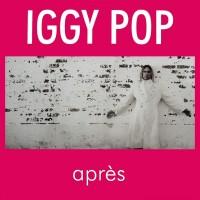 IGGY POP - Apres
