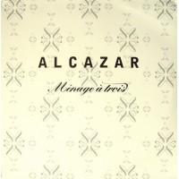 ALCAZAR - Menage A Trois
