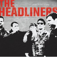 Headliners, The - Too Young To Fall In Love